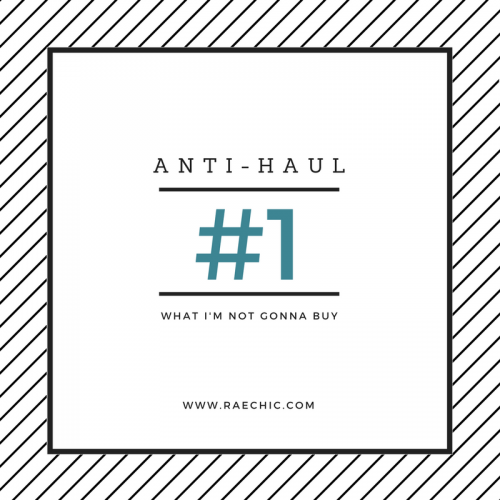 Anti-Haul #1: What I'm Not Gonna Buy