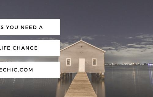 5 Signs You Need A Big Life Change