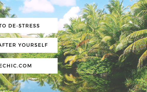 How To De-Stress & Look After Yourself